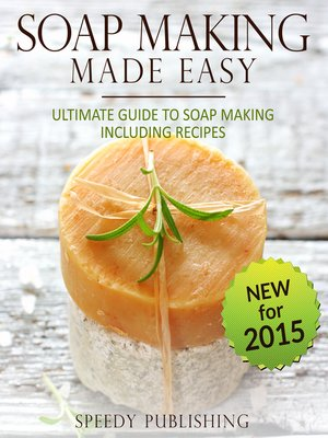 cover image of Soap Making Made Easy, Ultimate Guide to Soap Making, Including Recipes